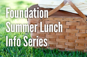 Foundation Summer Lunch Info Series_HS