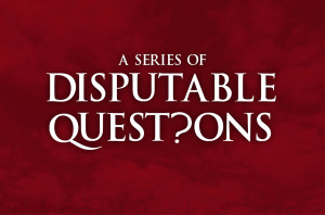 A Series of Disputable Questions_HS