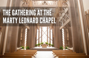 The Gather at the Marty Leonard Chapel_HS