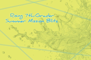 7th Grade Summer Mission Blitz_HS