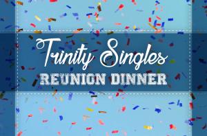 Trinity Singles Reunion Dinner_HS1