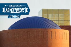 Wesleyan Adventurers at the IMAX_HS