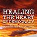Healing the Heart of Democracy_SQ