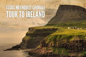 Texas Methodist Chorale Tour to Ireland_HS