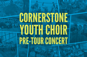 Cornerstone Youth Choir Pre-Tour Concert_HS