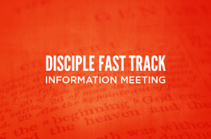 Disciple Fast Track Information Meeting_HS