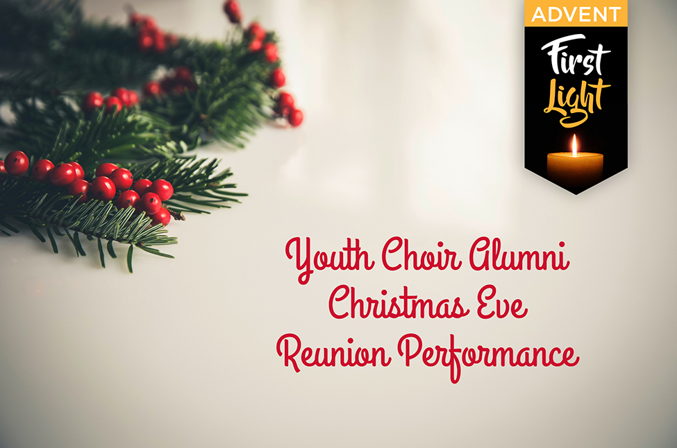 Youth Choir Alumni Christmas Eve Reunion Performance