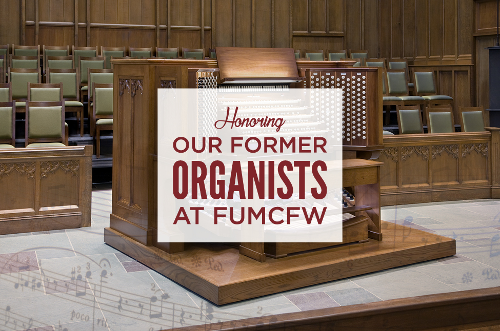 Honoring Our Former Organists at FUMCFW