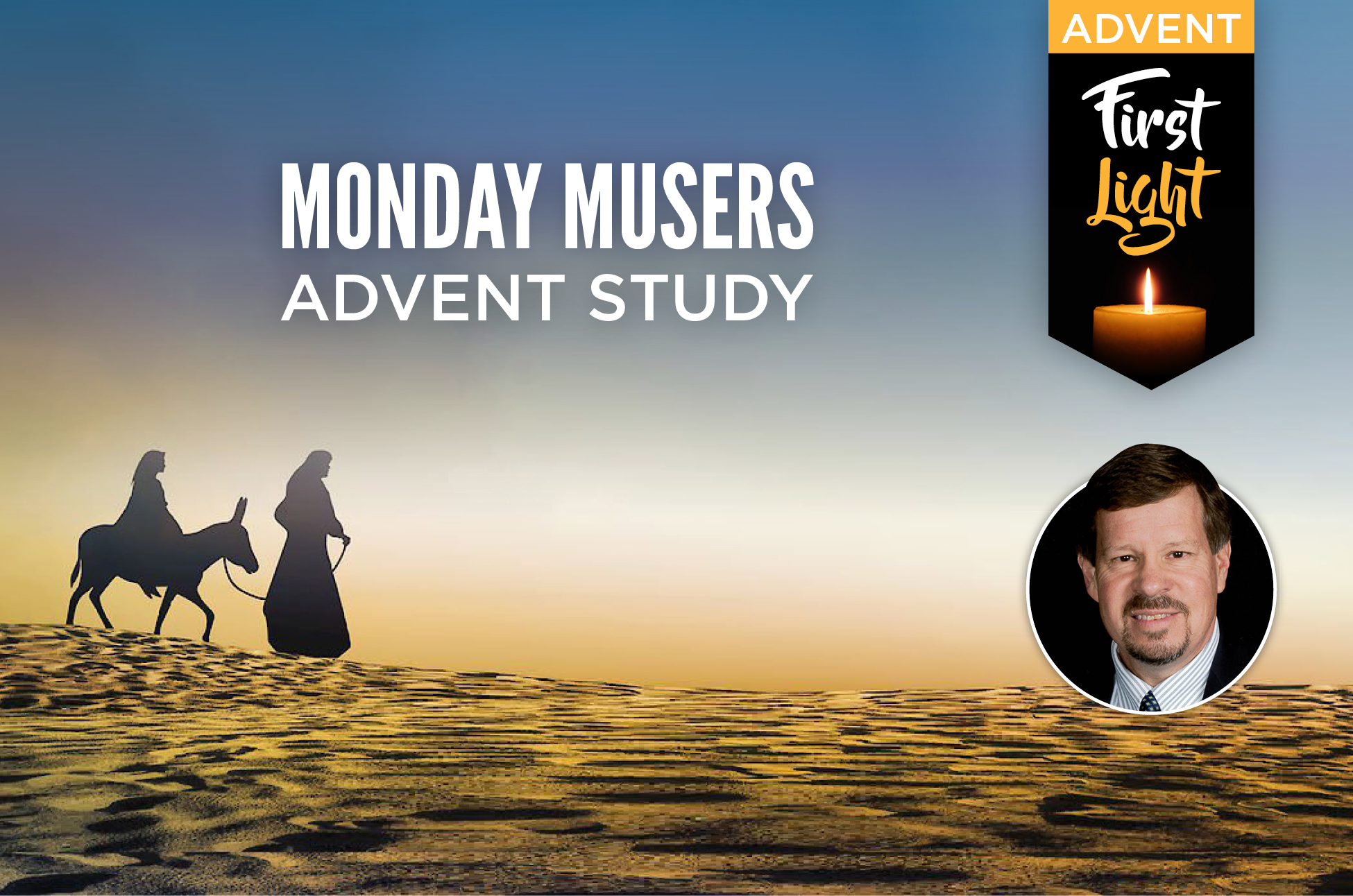 "Monday Musers Advent Study: ""Faithful: Christmas Through the Eyes of Joseph"""