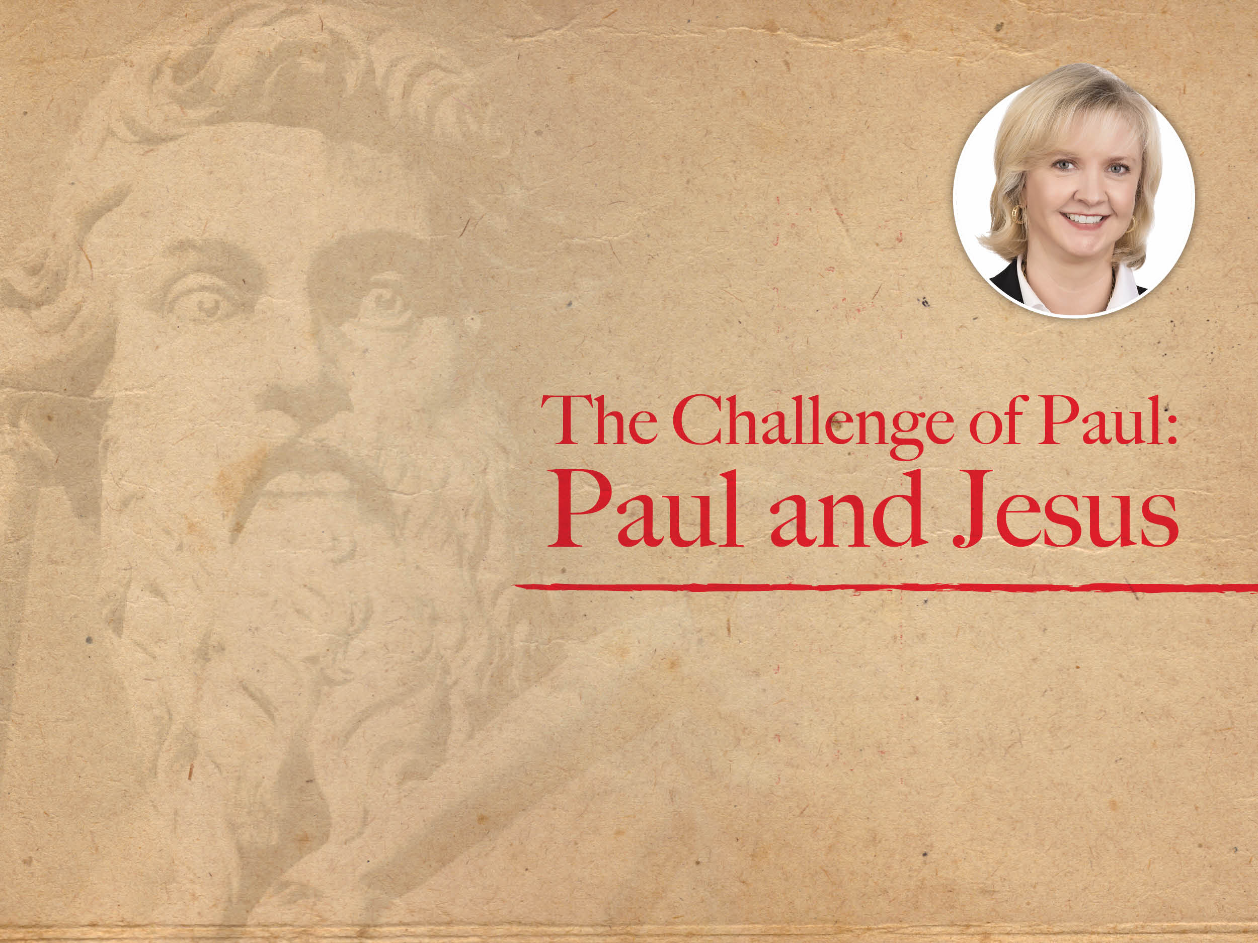 The Challenge Of Paul Paul And Jesus First United Methodist