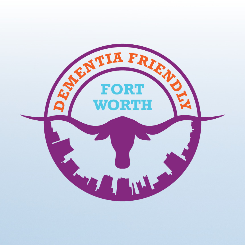 Pause for the Cause: Dementia Friendly Fort Worth
