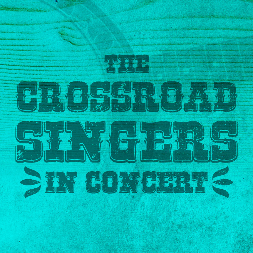 Crossroad Singers — In Concert June 2 at 4 pm in Wesley Hall!