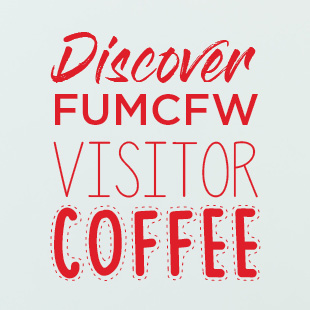 Discover FUMCFW Visitor Coffee