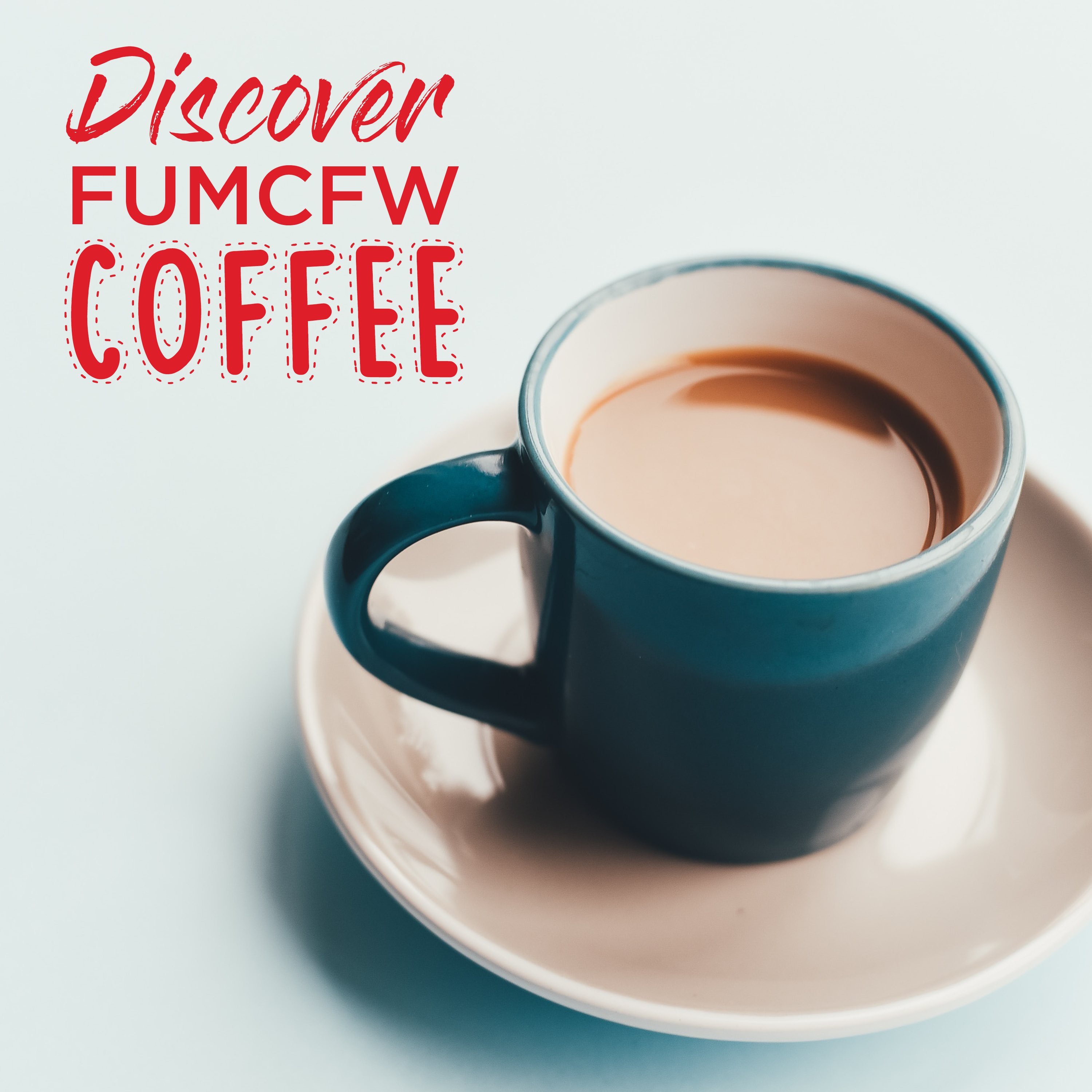 Our Next Discover FUMCFW Coffee is September 1