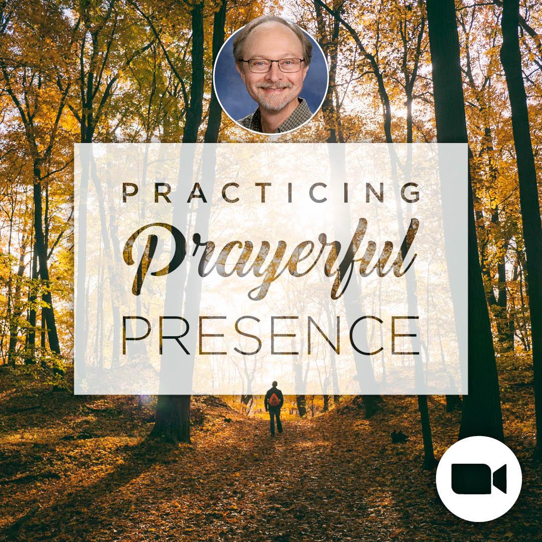 Practicing Prayerful Presence with Dr. Len Delony