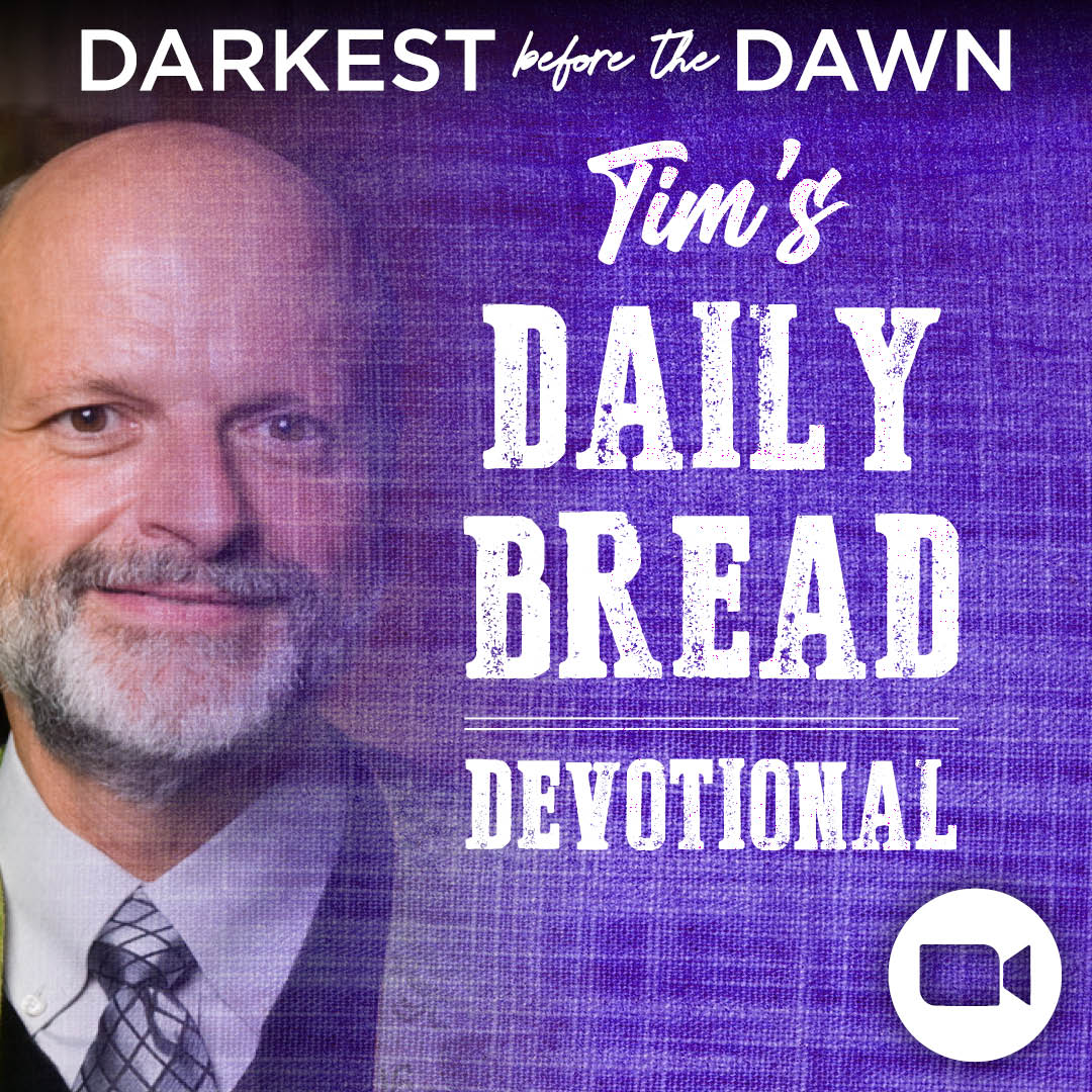 Tim's Daily Bread Devotional 2.16.21