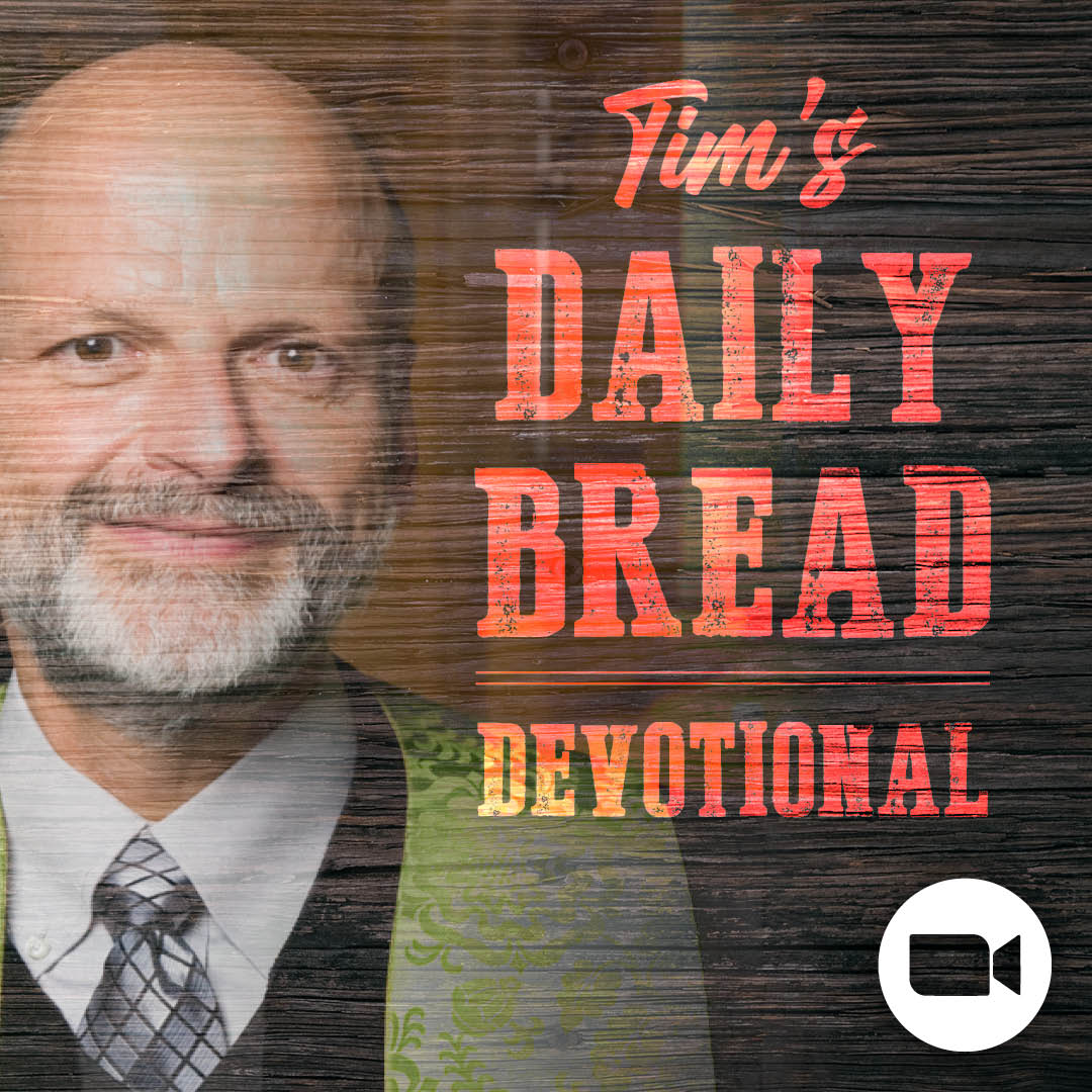 Tim's Daily Bread Devotional 8.13.20