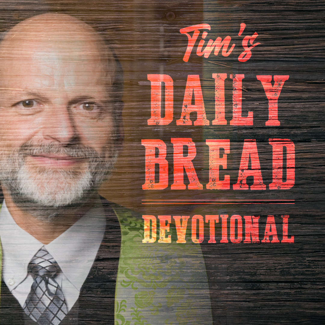 Tim's Daily Bread Devotional 1.9.21