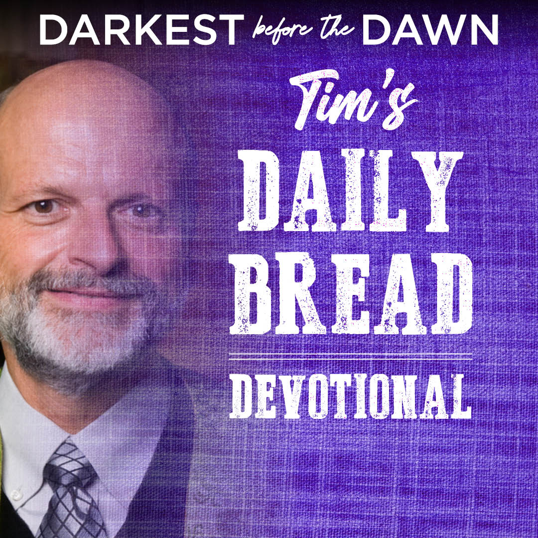 Tim's Daily Bread Devotional 3.11.21