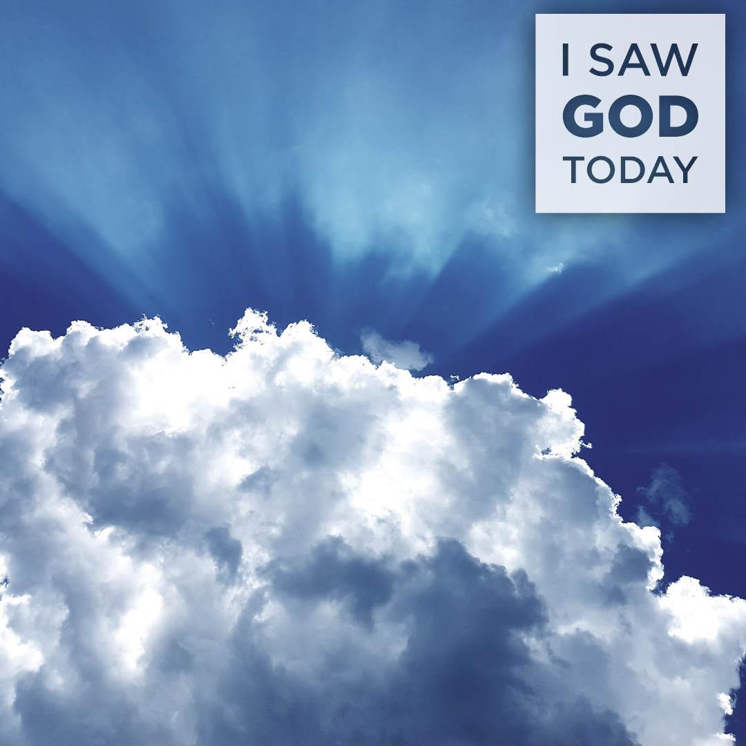 I Saw God Today: Faith, Part 1